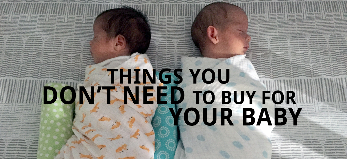 List: What NOT To Buy for Your Baby (or: How To Save $500 When You Shop For Your Newborn)